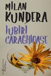 """""""Iubiri caraghioase"""" - Milan Kundera"""